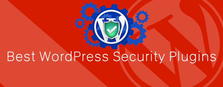 Some of the Best WordPress Security Plugins